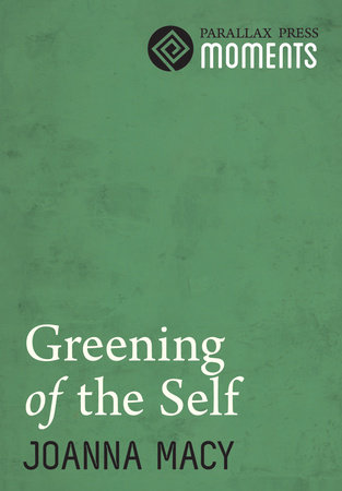 Greening of the Self by Joanna Macy
