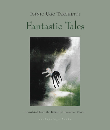 Fantastic Tales by Iginio Ugo Tarchetti
