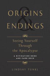 Origins and Endings