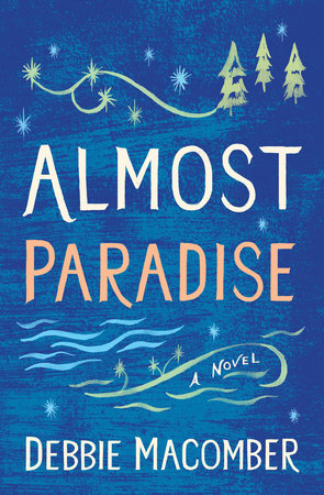 Almost Paradise by Debbie Macomber