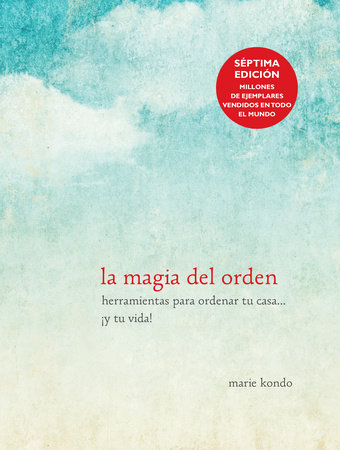 La magia del orden / The Life-Changing Magic of Tidying Up by Marie Kondo