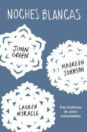 Noches blancas: Tres historias de amor inolvidables / Let it Snow by John Green and Maureen Johnson