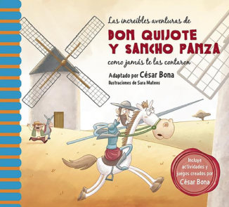 Las increíbles aventuras de Don Quijote y Sancho Panza / The Incredible Adventur es of Don Quixote and Sancho Panza