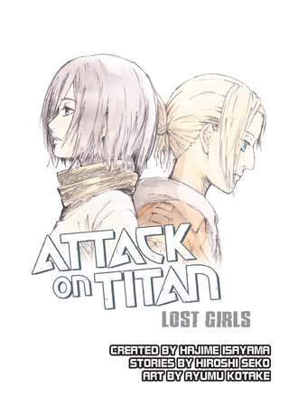 Attack on Titan: Lost Girls by Hajime Iseyama