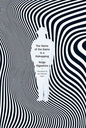 The Name of the Game is a Kidnapping by Keigo Higashino |  PenguinRandomHouse com: Books