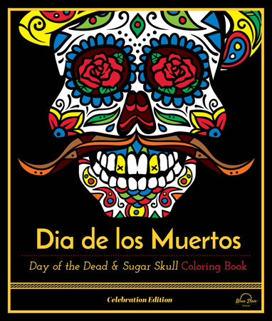 Dia De Los Muertos by Blue Star Press