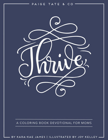 Thrive: A Coloring Book Devotional For Moms (Journaling and Creative Worship) by Kara-Kae James