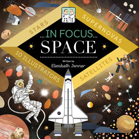 In Focus: Space by Elizabeth Jenner