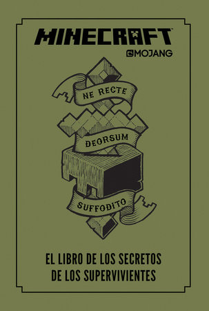 Minecraft. El libro de los secretos de los supervivientes / Minecraft: The Survi vors' Book of Secrets: An Official Mojang Book by Mojang Ab