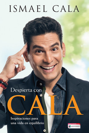 Despierta con Cala / Wake Up With Cala: Inspirations for a Balanced Life by Ismael Cala