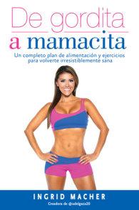 De gordita a mamacita / From FAT to FAB.