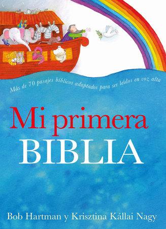 Mi primera Biblia / The Lion Storyteller Bible by Bob Hartman