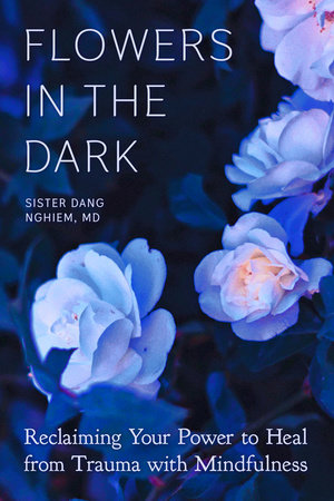 Flowers in the Dark by Sister Dang Nghiem