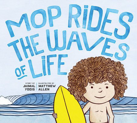 Mop Rides the Waves of Life by Jaimal Yogis