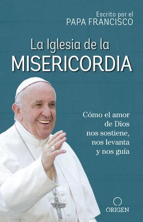 La Iglesia de la Misericordia by Papa Francisco