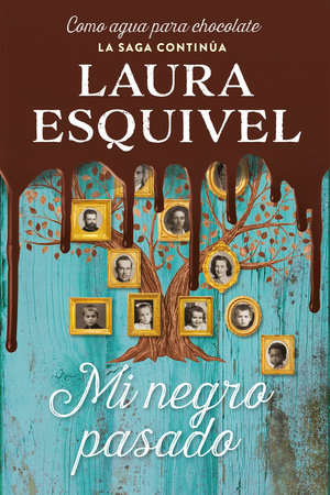 Mi negro pasado (Como agua para chocolate 2) / My Dark Past by Laura Esquivel
