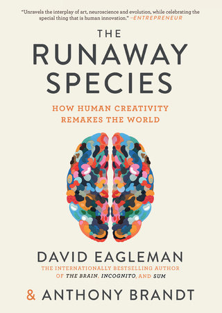 The Runaway Species by David Eagleman and Anthony Brandt