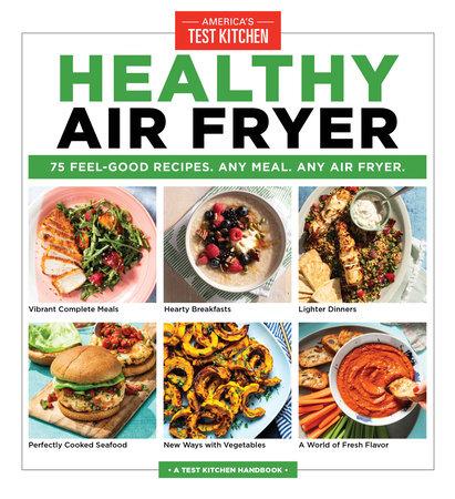 Healthy Air Fryer by America's Test Kitchen