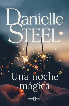 Una noche mágica / Magic by Danielle Steel