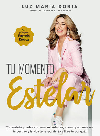 Tu momento estelar / Your Shining Moment by Luz Maria Doria