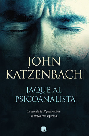 Jaque al psicoanalista / The Analyst II by John Katzenbach |  PenguinRandomHouse com: Books