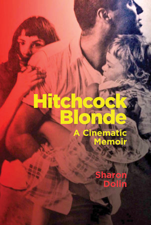 Hitchcock Blonde by Sharon Dolin