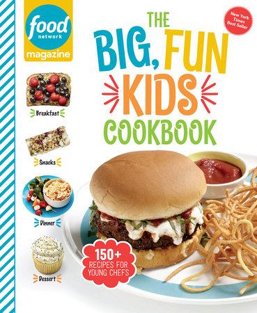 Food Network Magazine The Big, Fun Kids Cookbook by