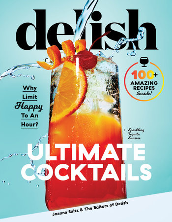Delish Ultimate Cocktails by Joanna Saltz