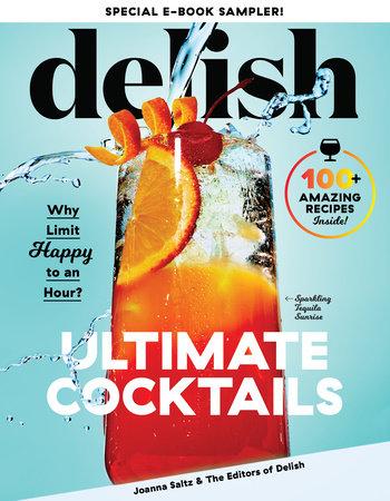 Delish Ultimate Cocktails Free 9-Recipe Sampler by Joanna Saltz