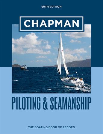 Chapman Piloting & Seamanship 69th Edition by