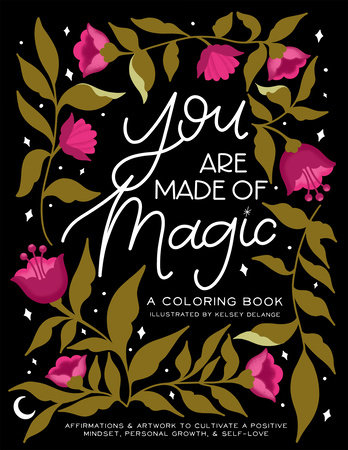 You Are Made Of Magic by Kelsey DeLange