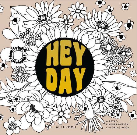 Heyday by Alli Koch