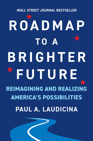 Roadmap to a Brighter Future by Paul A. Laudicina