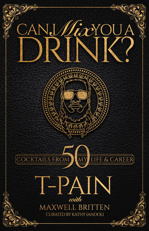 Can I Mix You a Drink? by T-PAIN and Maxwell Britten