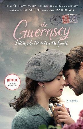 The Guernsey Literary and Potato Peel Pie Society (Movie Tie-In Edition) by Annie Barrows,Mary Ann Shaffer