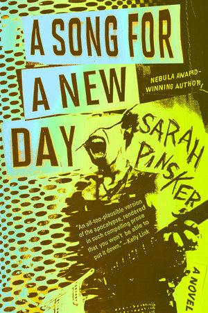 A Song For A New Day By Sarah Pinsker 9781984802583 Penguinrandomhouse Com Books