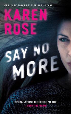 Say No More by Karen Rose