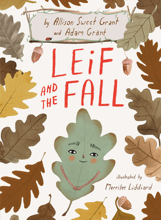 Leif and the Fall by Allison Sweet Grant and Adam Grant