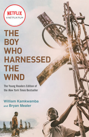 The Boy Who Harnessed the Wind (Movie Tie-in Edition) by