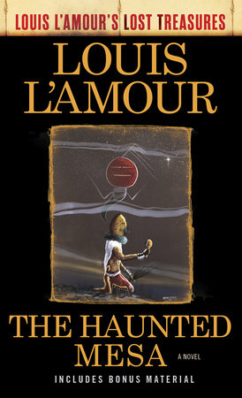 The Haunted Mesa (Louis L'Amour's Lost Treasures) by Louis L'Amour