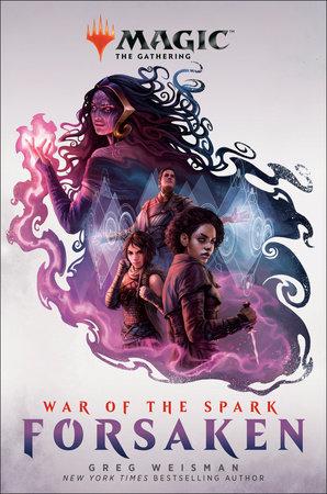 War of the Spark: Forsaken (Magic: The Gathering) by Greg Weisman