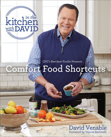 "Comfort Food Shortcuts: An ""In the Kitchen with David"" Cookbook from QVC's Resident Foodie by David Venable"