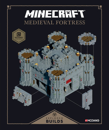 Minecraft: Exploded Builds: Medieval Fortress by Mojang Ab and The Official Minecraft Team