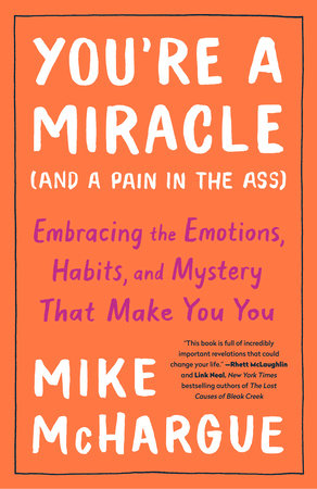 You're a Miracle (and a Pain in the Ass) by Mike McHargue
