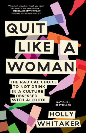 Quit Like a Woman by Holly Whitaker