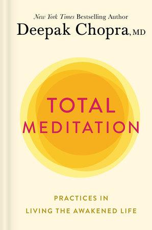 Total Meditation by Deepak Chopra, M.D.