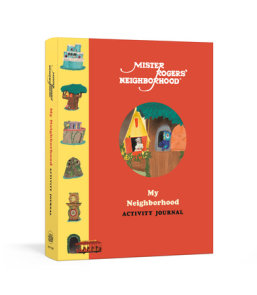 Mister Rogers' Neighborhood: My Neighborhood Activity Journal
