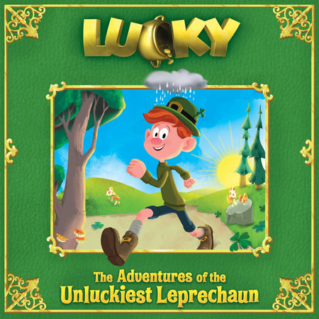 Lucky: The Adventures of the Unluckiest Leprechaun (Nickelodeon) by Bart Coughlin