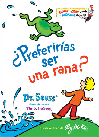 ¿Preferirías ser una rana? (Would You Rather Be a Bullfrog? Spanish Edition) Cover