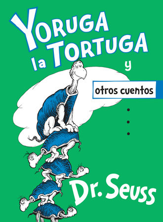 Yoruga la Tortuga y otros cuentos (Yertle the Turtle and Other Stories Spanish Edition) Cover